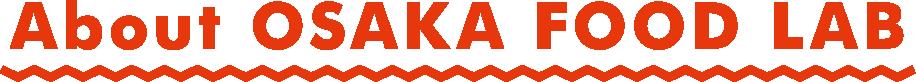About OSAKA FOOD LAB